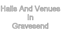 Halls And Venues In Gravesend Image