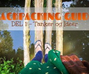 Backpacking-guide-del-1-tanker-og-ideer