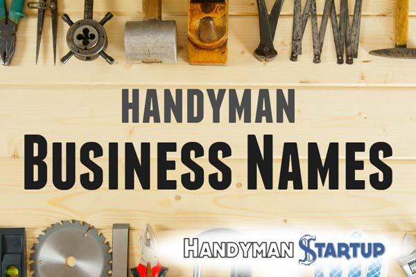 Handyman Business Names \u2013 The Ultimate Guide