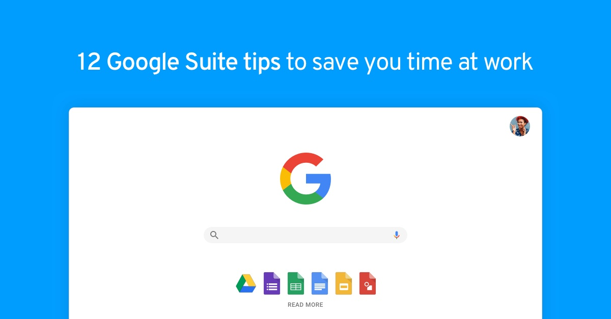 12 Google Suite tips to save you time at work