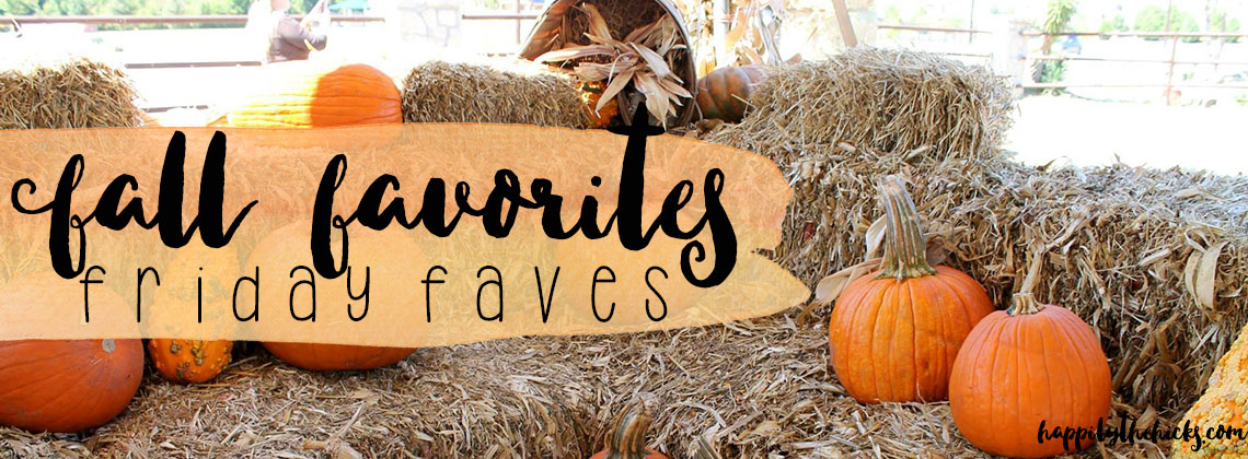 My Fall Favorites | Friday Faves
