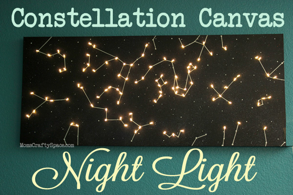 Diy Canvas Constellation Night Light Happiness Is Homemade