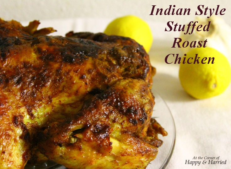 Special Occasion Dinner - Indian Style Stuffed Roast Chicken