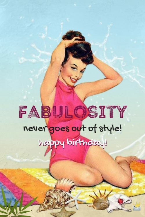 Rummy Fabulosity Never Goes Out Happy Birthday Messages Happy Birthday To My Girlfriend Happy Birthday Girl S Happy Birthday Girl Poem