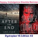 Dystopian YA Reviews #2: After the End by Amy Plum & The Murder Complex by Lindsay Cummings