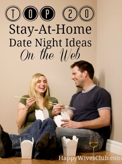 Top 20 Stay-At-Home Date Night Ideas Happy Wives Club - at home date ideas