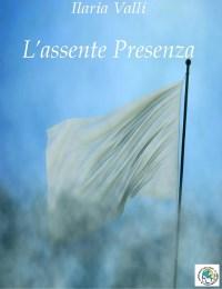 copertina L'assente Presenza23LUGLIOfronte (200 x 260)