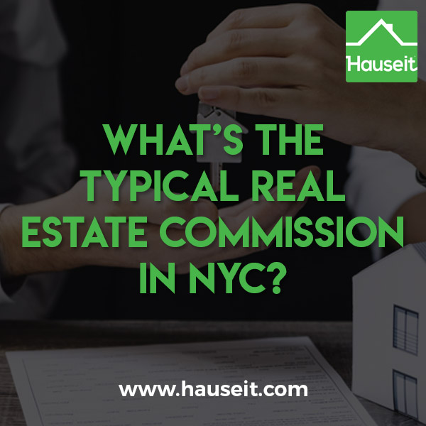 What\u0027s the typical real estate commission in NYC? Hauseit NYC - realtor percentage calculator