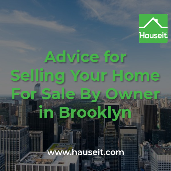 Advice to For Sale By Owner in Brooklyn Home Sellers