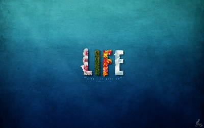 Life Goes On Wallpapers | HD Wallpapers | ID #16663