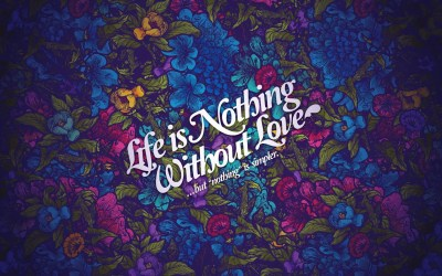 Life Nothing Without Love Wallpapers | HD Wallpapers | ID #11995