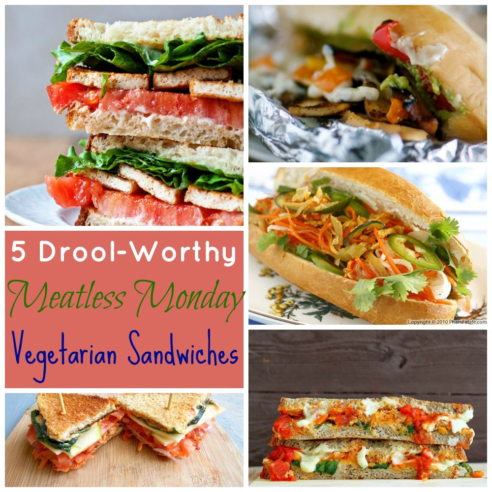 5 Drool-worthy Meatless Monday Vegetarian Sandwiches
