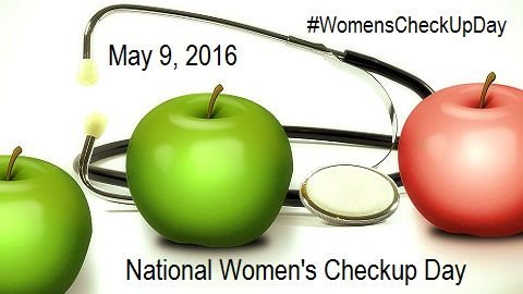 National Women's Check-Up Day – May 9