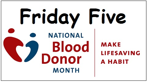 The Friday Five – National Blood Donor Month