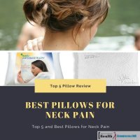 Best Pillows for Neck Pain Review : Top 5 Review and Picks