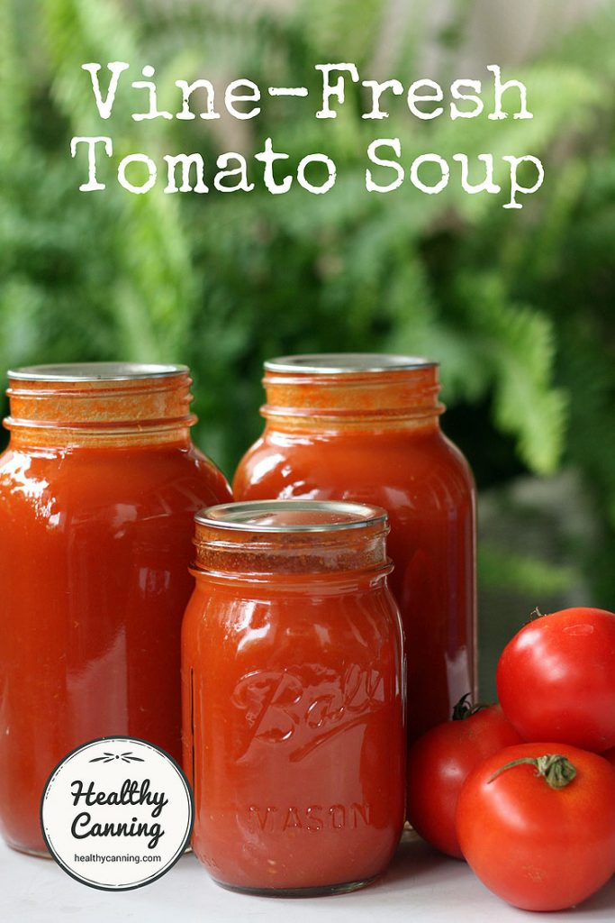 Vine-fresh tomato soup - Healthy Canning