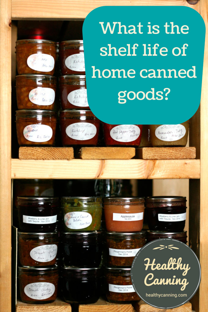 What is the shelf life of home canned goods? - Healthy Canning