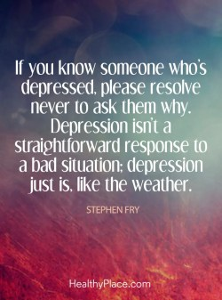 The Sayings About Depression Healthyplace What To Say When Someone Dies Christian What To Say When Someone Dies Religious Depression Quote If You Know Someone Please Resolvenever To Ask M Depression Q