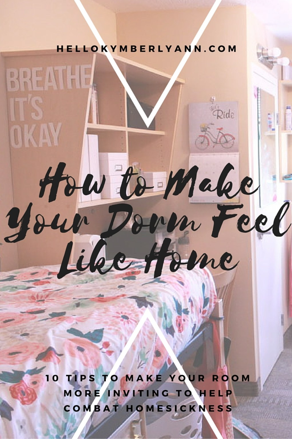 ake Your Dorm Feel Like Home: 10 tips to make your room more inviting and combat homesickness
