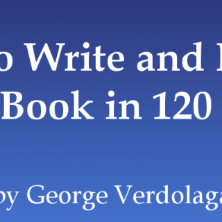 How to Write and Publish Your Book in 120 Days by George Verdolaga