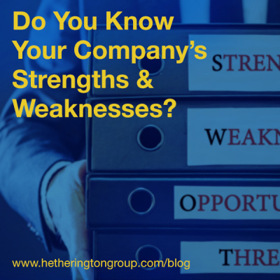 Do You Know Your Company\u0027s Strengths  Weaknesses? \u2013 Hetherington Group