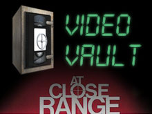 video vault at close range Video Vault – At Close Range