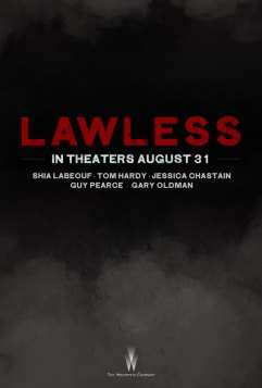 Lawless Poster 405x600 New Trailer & Poster for Lawless Starring Shia LaBeouf, Tom Hardy, Jessica Chastain, Guy Pearce & Gary Oldman