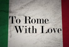 to rome with love logo 220x150 Woody Allens To Rome With Love Has a New Trailer