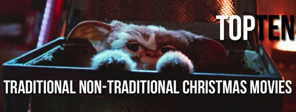 Traditional Non Traditional Christmas Movies 585x222 Top 10: Traditional Non Traditional Christmas Movies