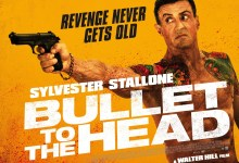 Bullet to the Head Poster 220x150 Exclusive: New Clip from Bullet to the Head with Sylvester Stallone