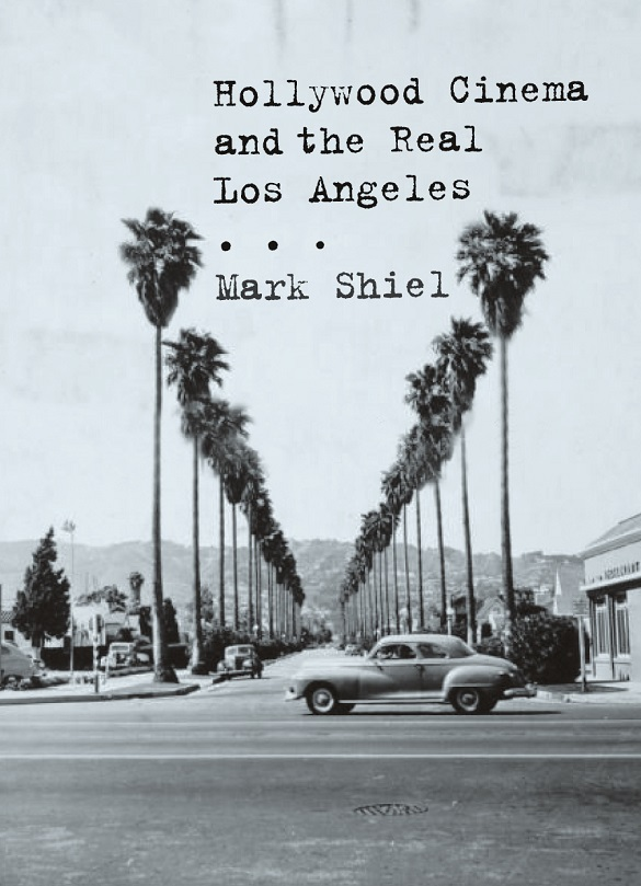 Hollywood Cinema and the Real LA Reel Ink #2 Part 1   March 2013