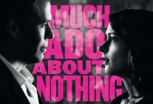 Much Ado About Nothing UK Poster e1362668269602 220x150 The HeyUGuys Interview: Amy Acker & Alexis Denisof talk Joss Whedon's Much Ado About Nothing