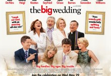 The Big Wedding Quad Poster 220x150 UK Trailer and Quad Poster for The Big Wedding with Robert De Niro & Katherine Heigl