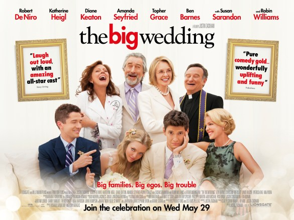 The Big Wedding Quad Poster 585x438 UK Trailer and Quad Poster for The Big Wedding with Robert De Niro & Katherine Heigl