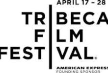tribeca 220x150 Tribeca Film Festival 2013 Line Up Announced