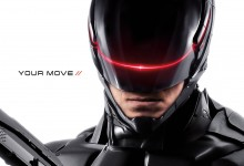 RoboCop Poster e1379060781744 220x150 Sleek New Poster for RoboCop – 'Your Move'