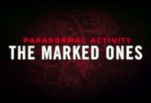 Paranormal Activity The Marked Ones 220x150 First Teaser Trailer for Paranormal Activity: The Marked Ones