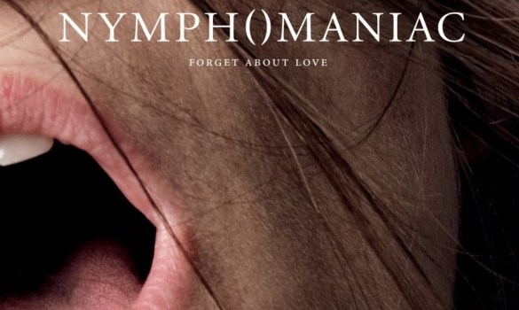 Nymphomaniac Poster slice 585x350 Very NSFW, Explicit New Trailer for Lars Von Trier's Nymphomaniac
