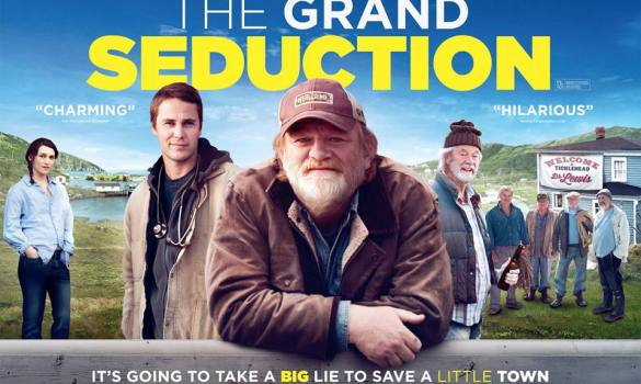 The Grand Seduction UK Quad Poster 585x350 UK Trailer and Quad Poster for The Grand Seduction with Brendan Gleeson & Taylor Kitsch