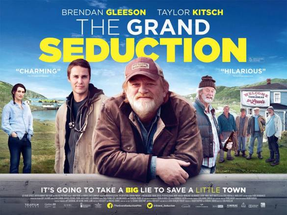 The Grand Seduction UK Quad Poster 585x438 UK Trailer and Quad Poster for The Grand Seduction with Brendan Gleeson & Taylor Kitsch