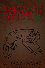 The Tattooed Wolf by Kim Bannerman