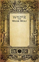 Wagner the Wehr-Wolf 50% Off