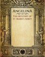 Angelina; or, The Mystery of St. Marks Abbey