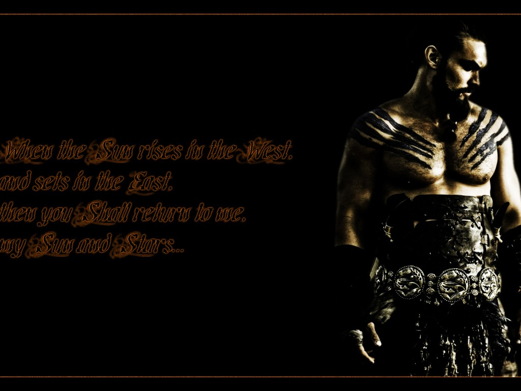 Game Of Thrones Quotes Mobile Wallpaper Game Of Thrones Drogo Quote High Resolution Wallpaper Hd