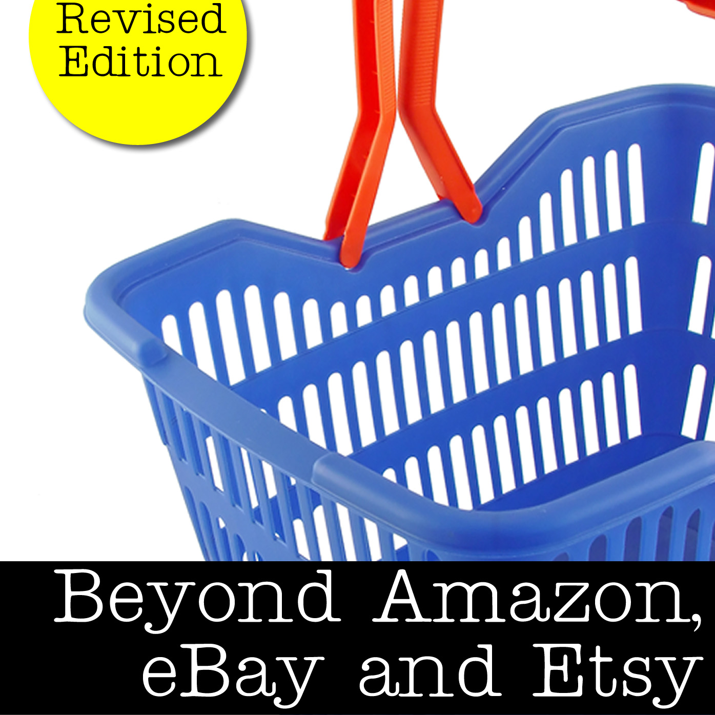 Beyond Amazon, eBay, and Etsy