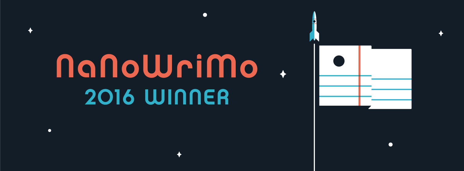 Won NaNoWriMo AND finished your novel? Come over here and let me tell you how much you rock!