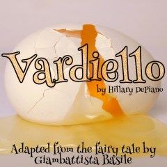 Vardiello, a modern commedia-style adaptation of the fairy tale by Giambattista Basile by Hillary DePiano