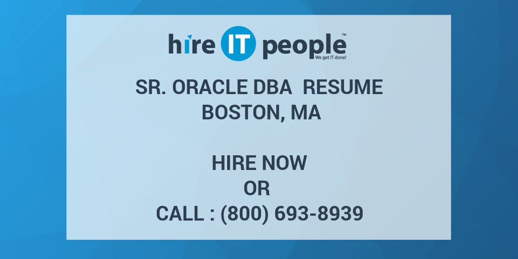 Sr Oracle DBA Resume Boston, MA - Hire IT People - We get IT done - oracle dba resume