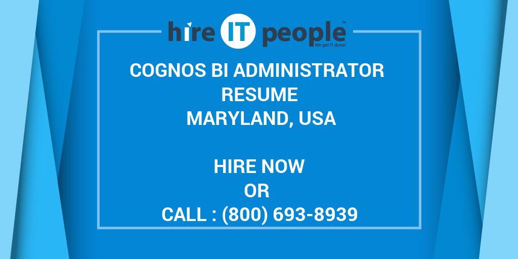 Cognos BI Administrator Resume Maryland, USA - Hire IT People - We - cognos administrator sample resume
