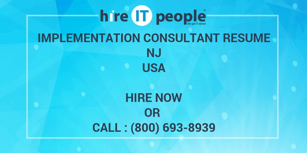 IMPLEMENTATION CONSULTANT RESUME NJ - Hire IT People - We get IT done